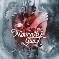 MOURNFUL GUST - She's My Grief…Decade